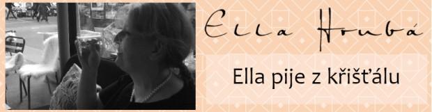 Ella pije z křišťálu